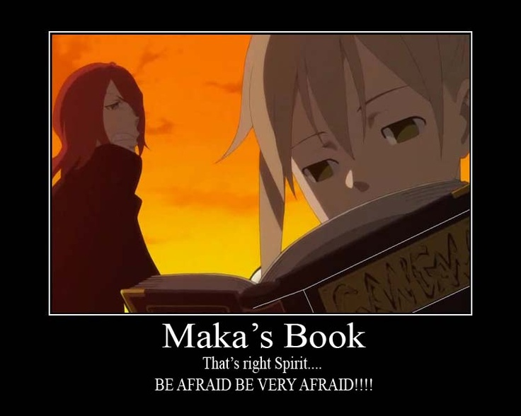 Maka......chop ~knowing the danger of books XD hahaha #soul eater