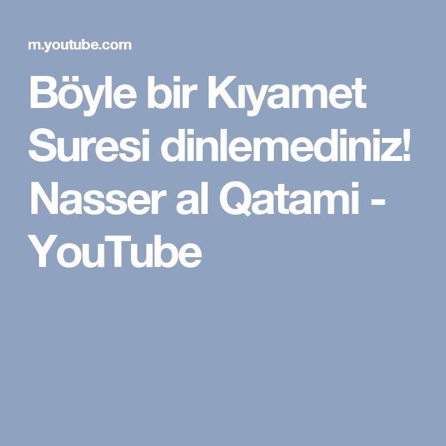 Böyle bir Kıyamet Suresi dinlemediniz! Nasser al Qatami - YouTube