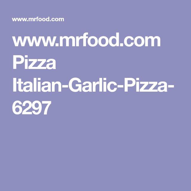 www.mrfood.com Pizza Italian-Garlic-Pizza-6297