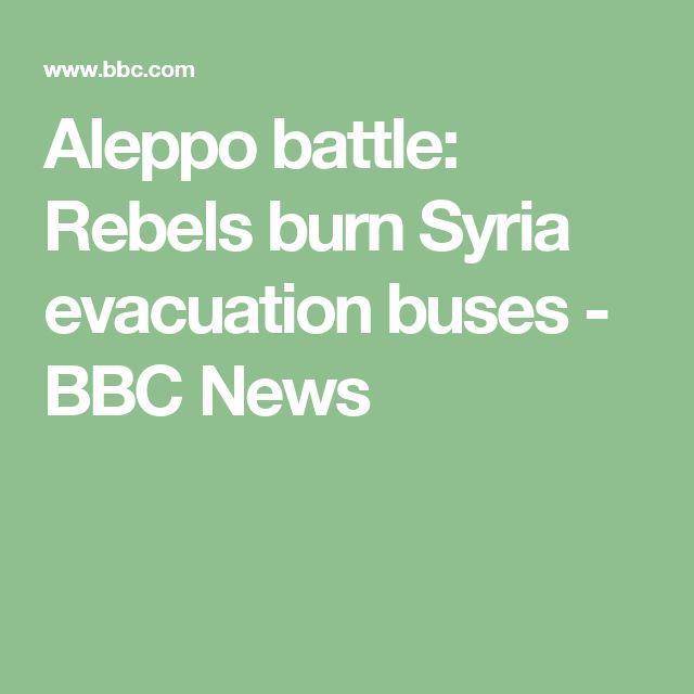 Aleppo battle: Rebels burn Syria evacuation buses - BBC News