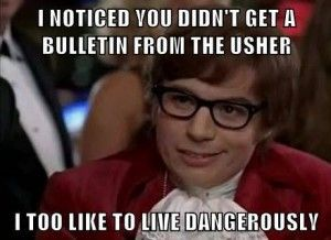 live dangerously. #lutheran #humor