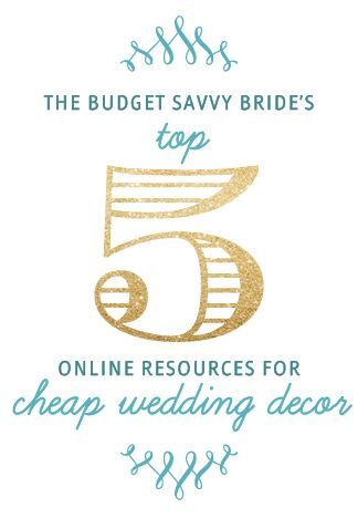 BSBs Top Resources for Cheap Wedding Decor
