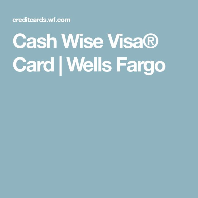 Cash Wise Visa® Card | Wells Fargo