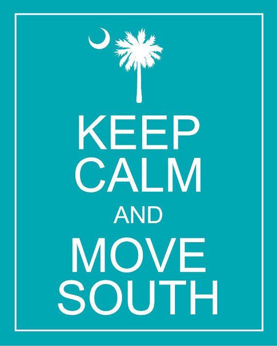 PRINTED  Keep Calm and Move South / South Carolina by palmettomama, $12.95