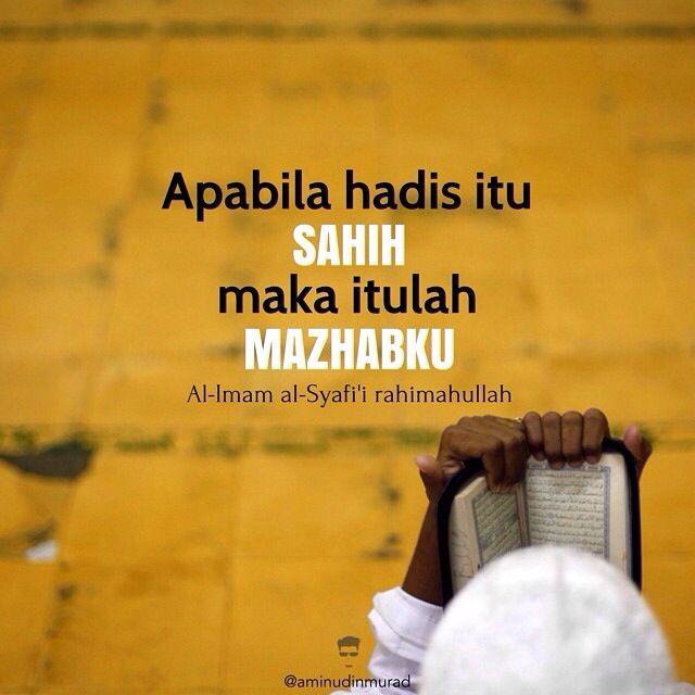 """""""Apabila hadis itu SAHIH, maka itulah MAZHABKU"""" ⠀ Al-Imam al-Syafi'i rahimahullah"""