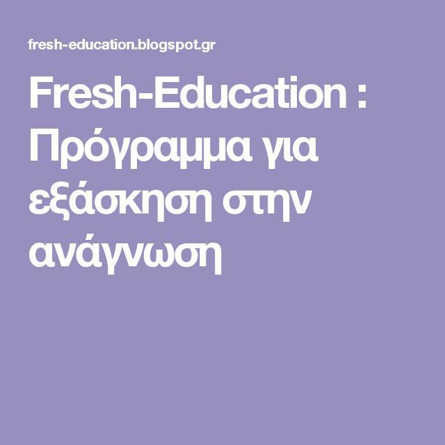 Fresh-Education                  : Πρόγραμμα για εξάσκηση στην ανάγνωση