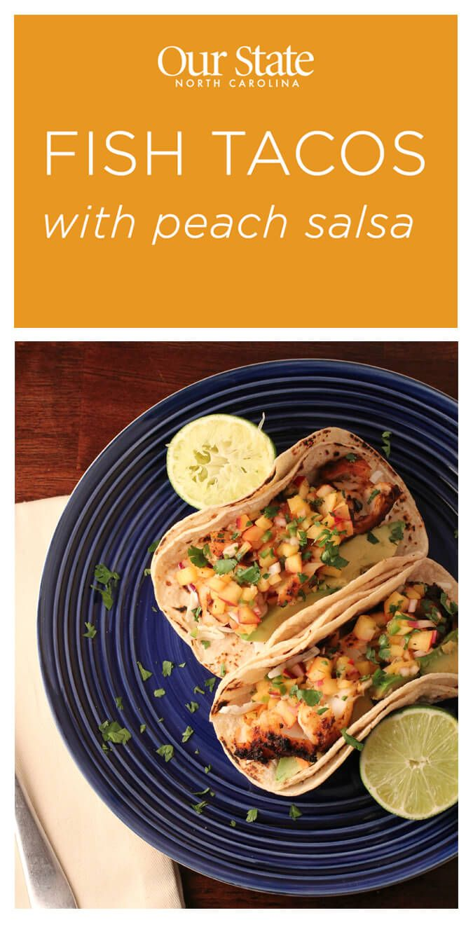 Fish Tacos with Carolina Peach Salsa | Peach Salsa, Fish Tacos ...