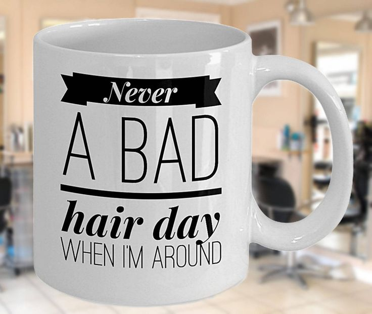 Hairdresser Mug, Funny Hairdresser Pun 'Never a Bad Hair Day When I'm Around', Great Gift for Hairdressers, Double-Sided Print by PortunaghDesign on Etsy