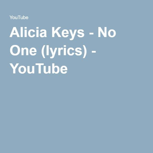 Alicia Keys - No One (lyrics) - YouTube