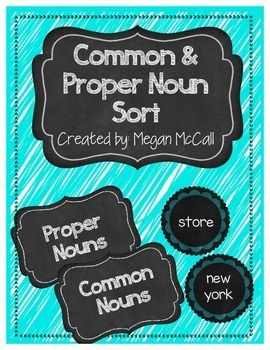 Common and Proper Noun SortThis resource is designed to be used after introducing common and proper nouns. This resource is a simple word sort, but many simple extensions can be used with these materials. A couple examples would be to have students correct the proper nouns or to write the nouns in sentences.If you like this resource, please consider leaving feedback.