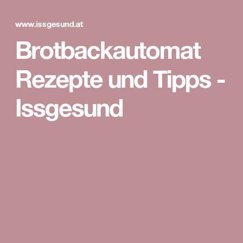 Brotbackautomat Rezepte und Tipps - Issgesund