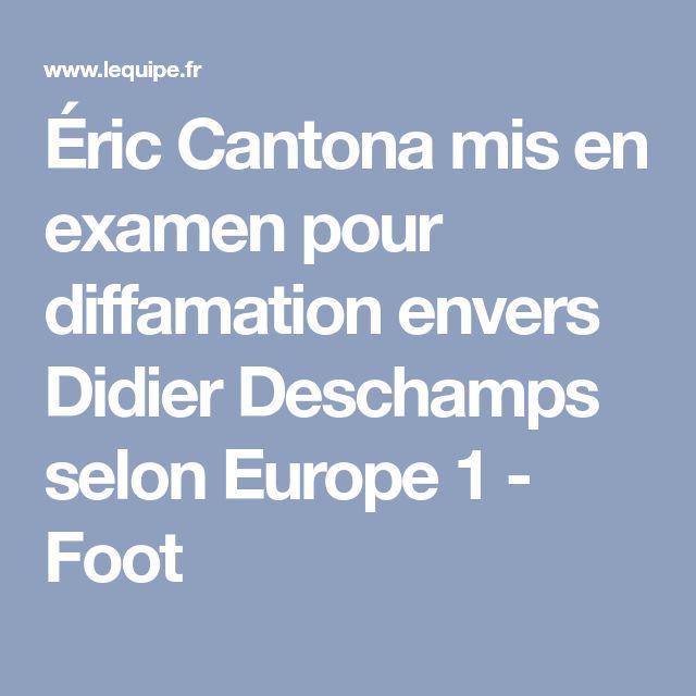 Éric Cantona mis en examen pour diffamation envers Didier Deschamps selon Europe 1 - Foot