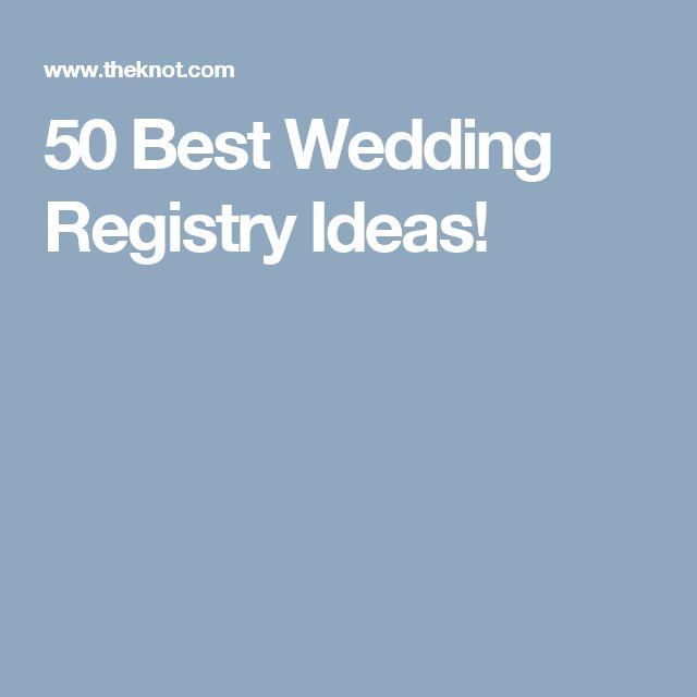 50 Best Wedding Registry Ideas!