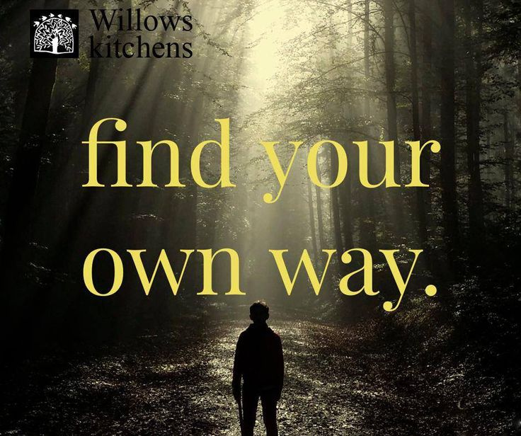 Find your own way. #WillowsKitchens #SundayMotivation