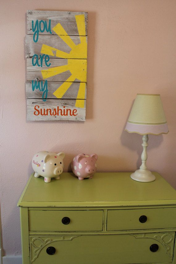 Check out this item in my Etsy shop https://www.etsy.com/listing/223944425/you-are-my-sunshine-sign-sun-shine