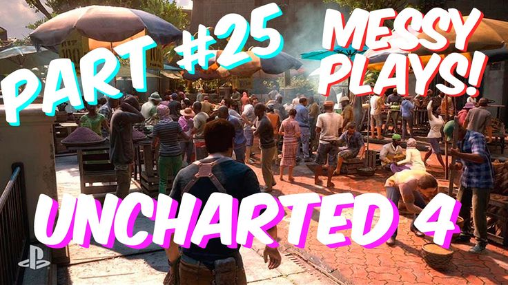 Lets Play - UNCHARTED 4 - Part #25 with Commentary - Messyplays