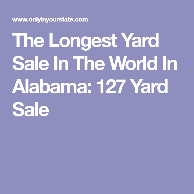 The Longest Yard Sale In The World In Alabama: 127 Yard Sale