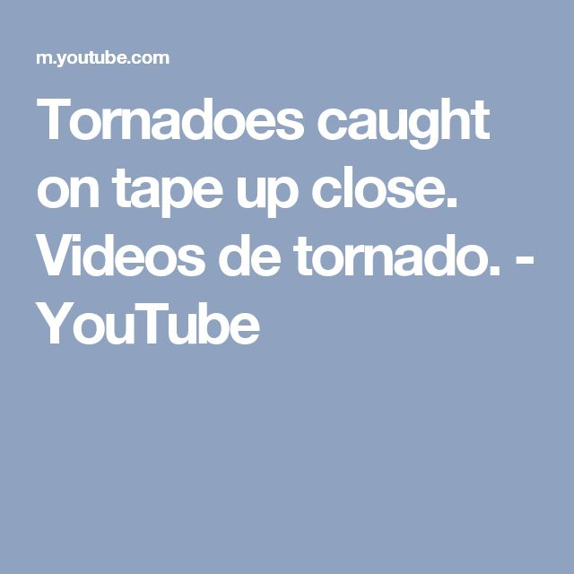 Tornadoes caught on tape up close. Videos de tornado. - YouTube