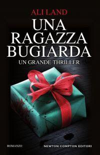 Sognando tra le Righe: UNA RAGAZZA BUGIARDA Ali Land Recensione #newtoncompton #thriller  #recensione