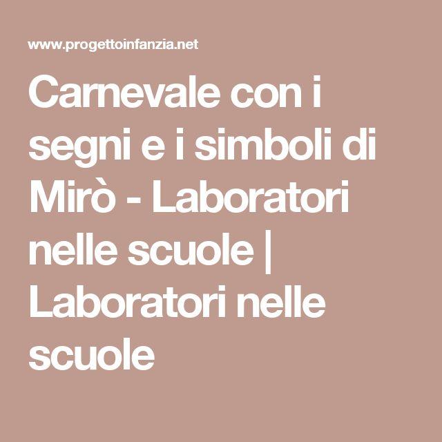 Carnevale con i segni e i simboli di Mirò - Laboratori nelle scuole   Laboratori nelle scuole