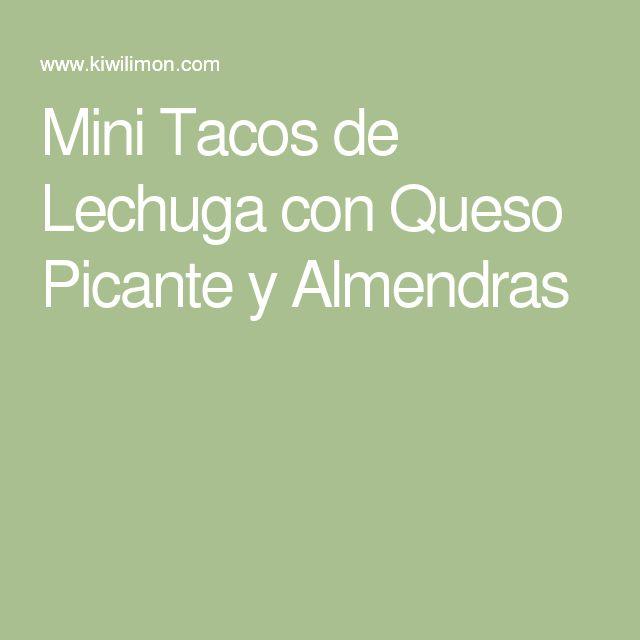 Mini Tacos de Lechuga con Queso Picante y Almendras