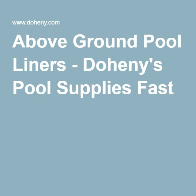 Above Ground Pool Liners - Doheny's Pool Supplies Fast