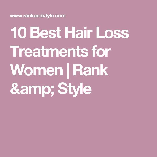 10 Best Hair Loss Treatments for Women | Rank & Style