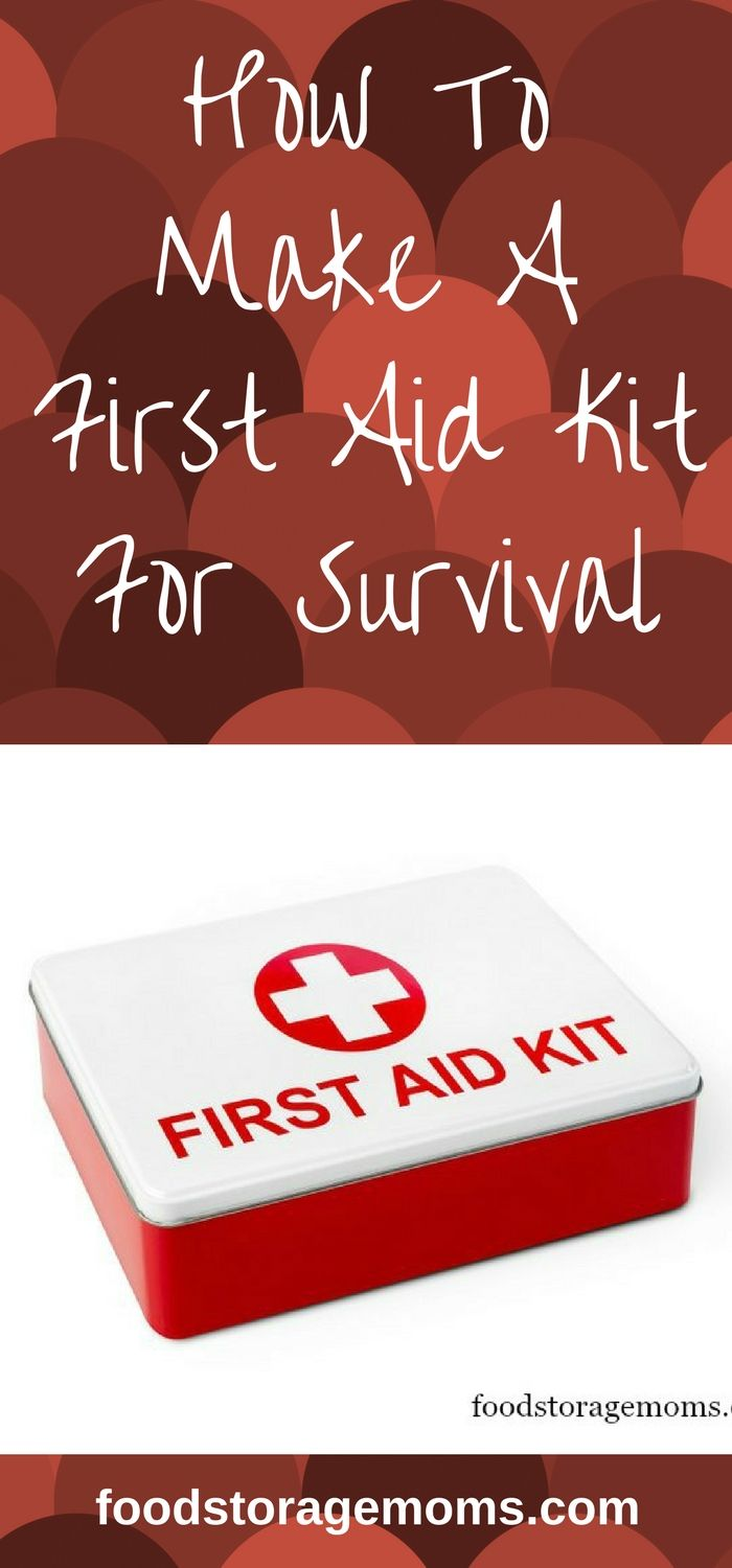 How To Make A First Aid Kit For Survival