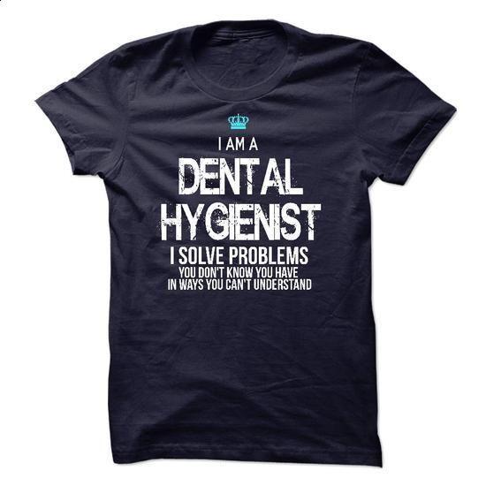 I am a Dental Hygienist - #funny shirts #boys hoodies. ORDER HERE => https://www.sunfrog.com/LifeStyle/I-am-a-Dental-Hygienist-17881350-Guys.html?60505