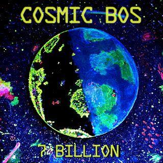 Adventures of a creative: '7 Billion' - Cosmic Bos Debut album coming Feb 20...