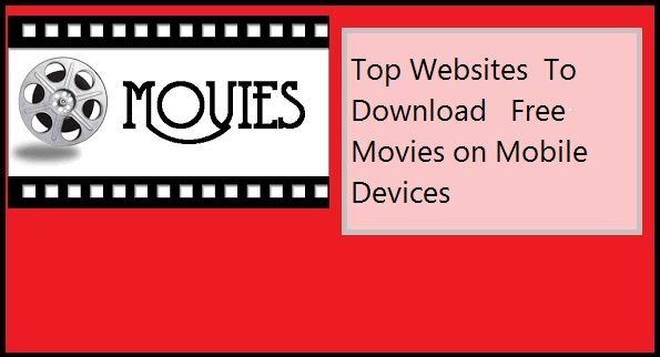 Here is the list of top websites to download free movies on mobile device