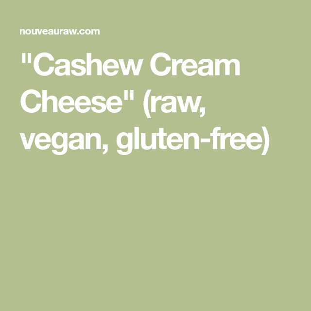 """Cashew Cream Cheese"" (raw, vegan, gluten-free)"