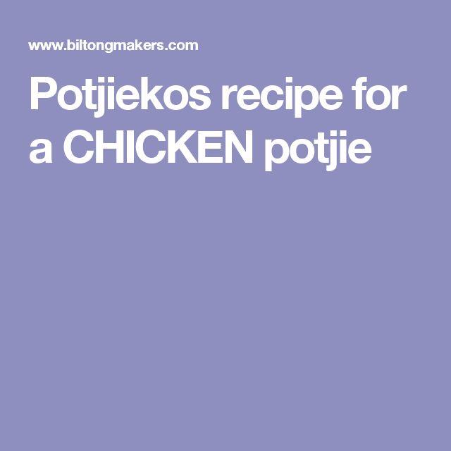 Potjiekos recipe for a CHICKEN potjie