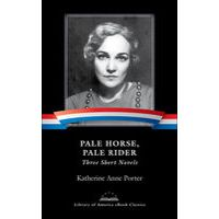 Pale Horse, Pale Rider: Three Short Novels by Katherine Anne Porter