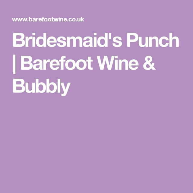 Bridesmaid's Punch | Barefoot Wine & Bubbly