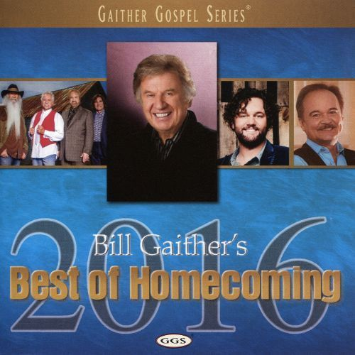 Bill Gaither's Best of Homecoming, 2016 [CD]