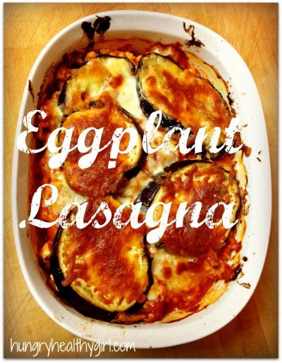 Eggplant Lasagna by Hungry Healthy Girl