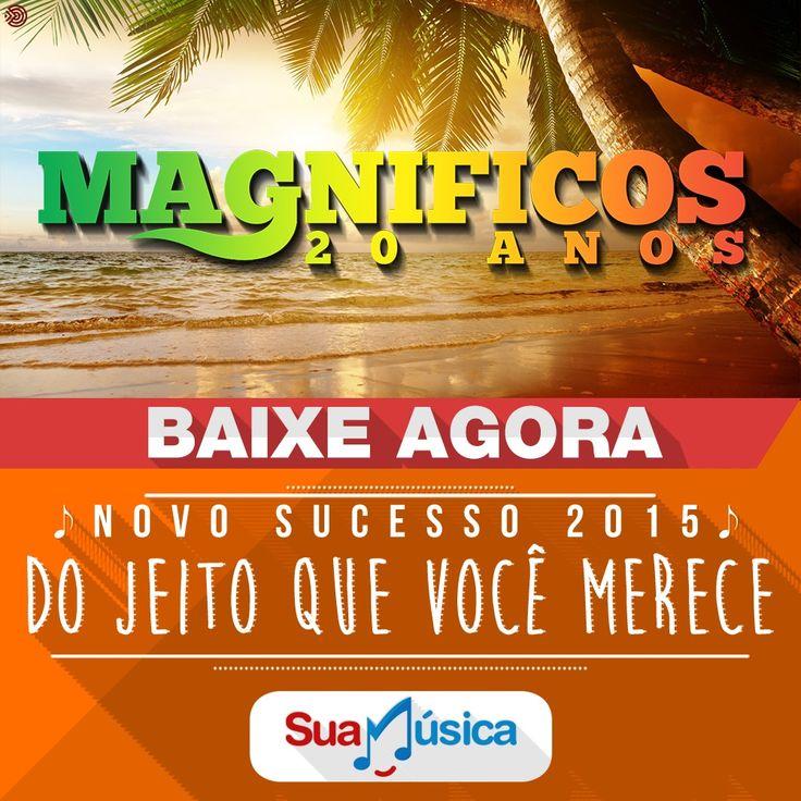 Banda Magnificos - NOVO SUCESSO 2015 - Do Jeito Que Você Merece  http://www.suamusica.com.br/?cd=520799