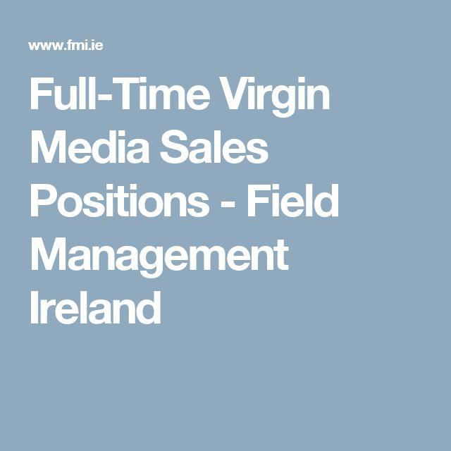 Full-Time Virgin Media Sales Positions - Field Management Ireland