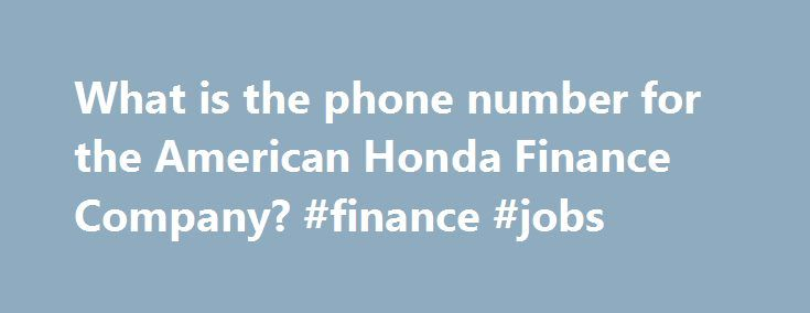 17 best ideas about telephone number on pinterest k love for Honda finance corporation