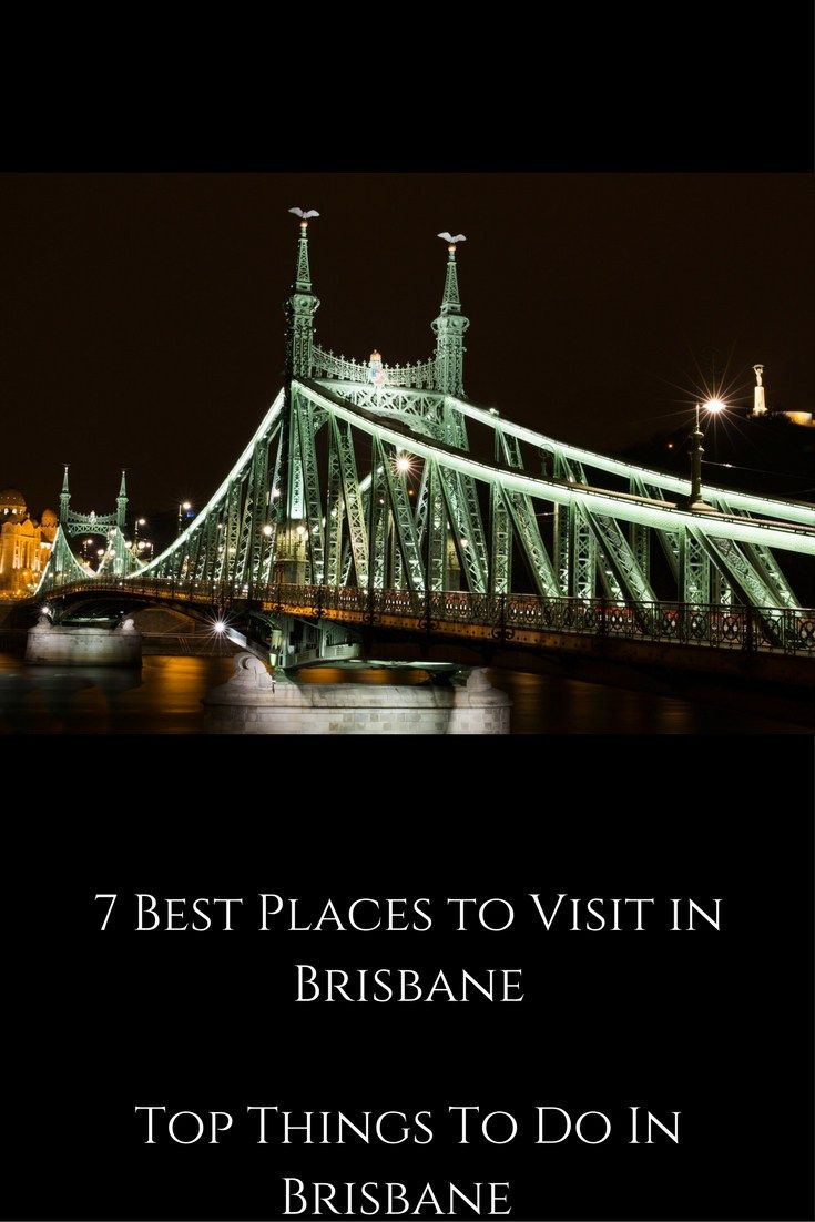 7 Best Places to Visit in Brisbane  | Top Things To Do In Brisbane  | Things to do in Brisbane | Best places to visit in Brisbane | Must see places in Brisbane | What to see in Brisbane | #travel #Brisbsane #Australia