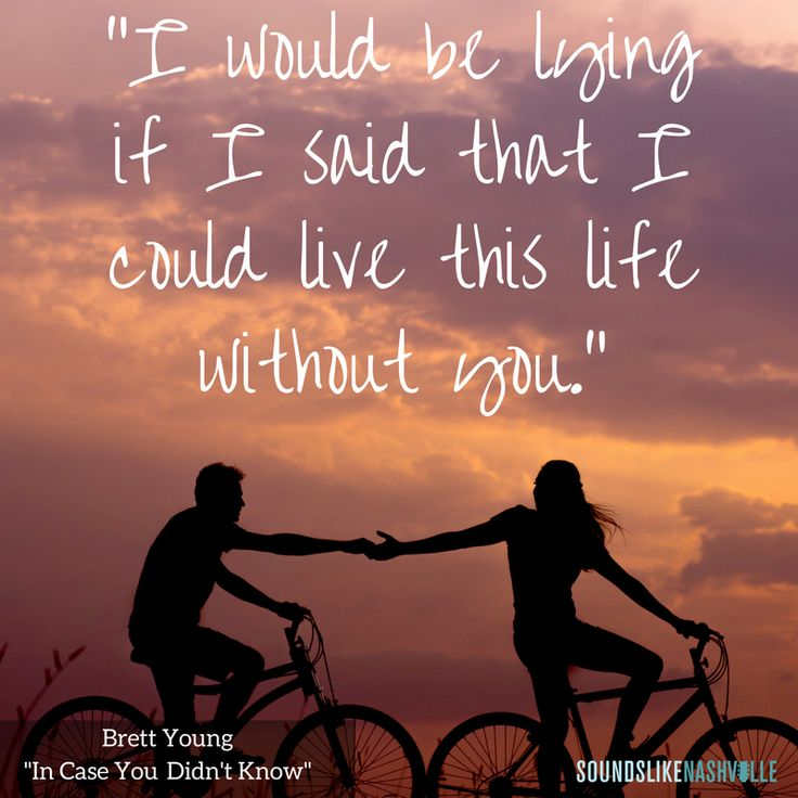 """I would be lying if I said that I could live this life without you."" Brett Young's ""In Case You Didn't Know"""