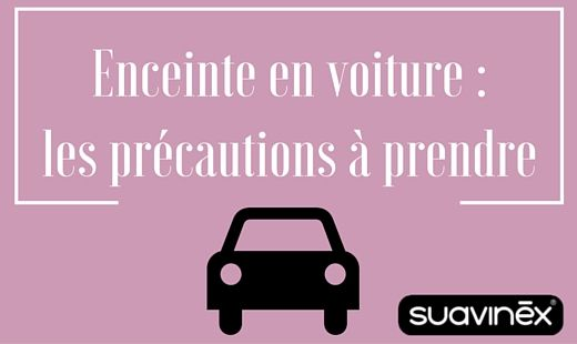 #Enceinte en voiture ? Que vous conduisiez ou que vous soyez passagère du véhicule, voici les précautions à prendre pour chaque étape de la #grossesse . #parents #maman #conseil #santé #sécurité #blog #Suavinex