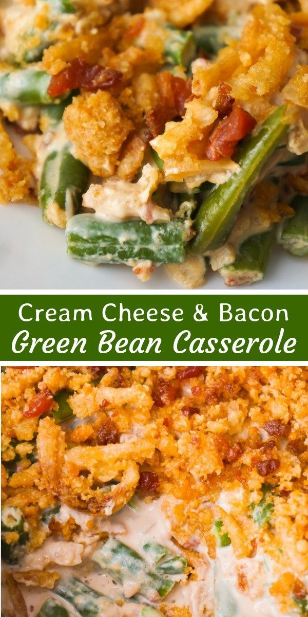 Cream Cheese And Bacon Green Bean Casserole Is An Easy Side Dish Recipe Perfect For Th Side Dish Recipes Easy Side Dishes Easy Thanksgiving Recipes Side Dishes