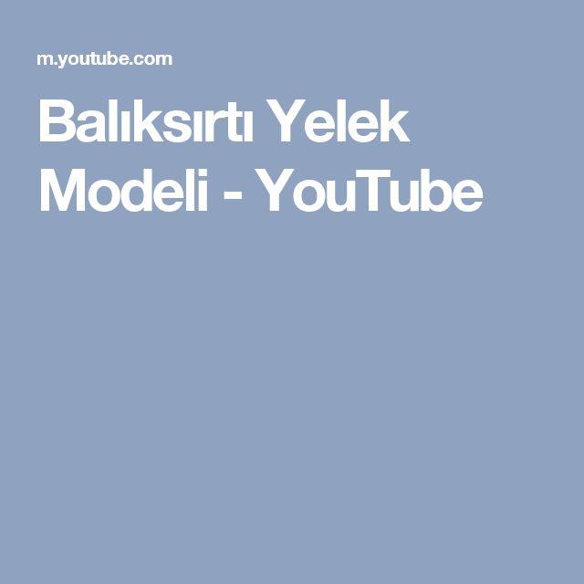 Balıksırtı Yelek Modeli - YouTube