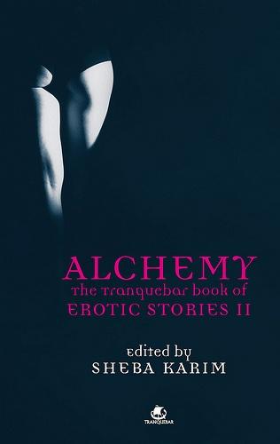 Alchemy: The Tranquebar Book of Erotic Stories - 2 - Paperback  by Sheba Karim book cover photo by Edward Olive photographer - portada de libro
