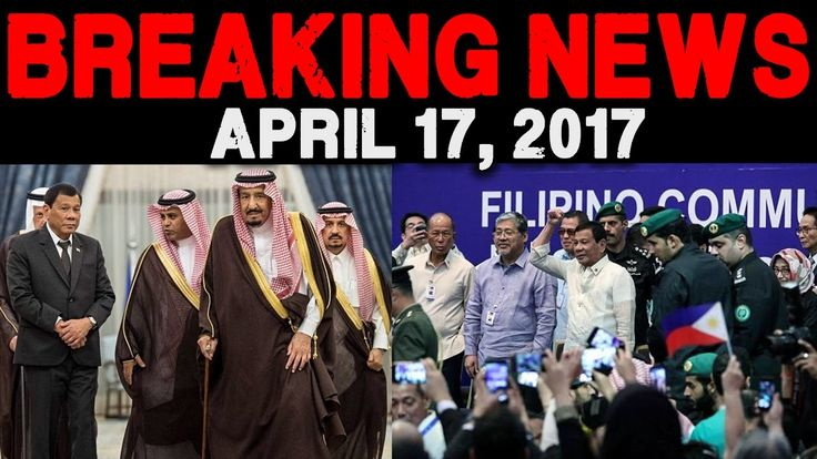 BREAKING NEWS TODAY APRIL 17 2017 PRESIDENT DUTERTE VISITS IN MIDDLE EAS...