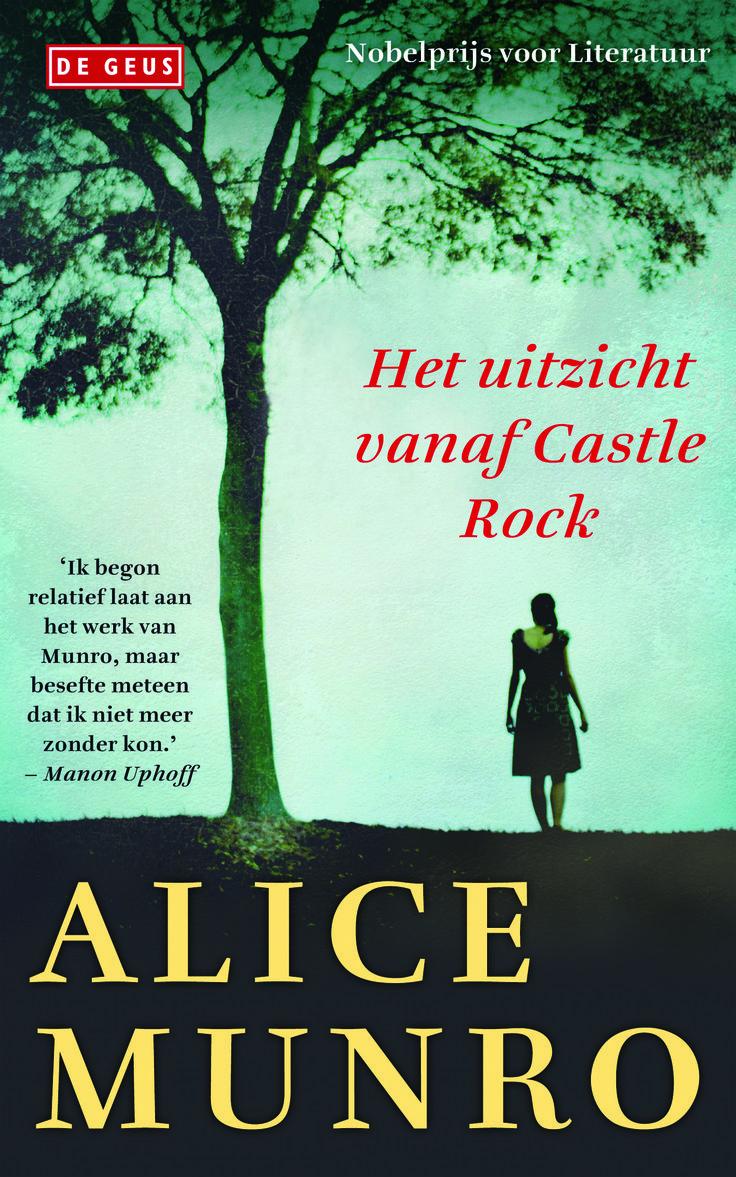 Het Uitzicht Vanaf Castle Rock Van Alice Munro Is Op 2 Juni 2014  Uitgebracht