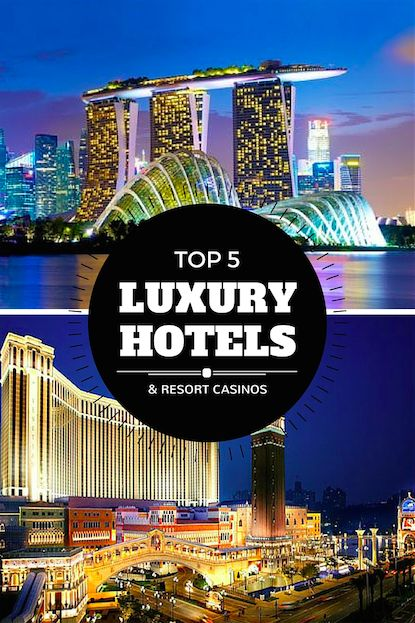 My picks for the best luxury hotels and resort casinos around the world!