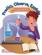 """NSTA Press: """"Predict, Observe, Explain"""": John Haysom and Michael Bowen provide middle and high school science teachers with more than 100 activities to help students develop their understanding of scientific concepts. Chapters cover topics such as force and motion, temperature and heat, light, chemical change, and life processes in plants."""